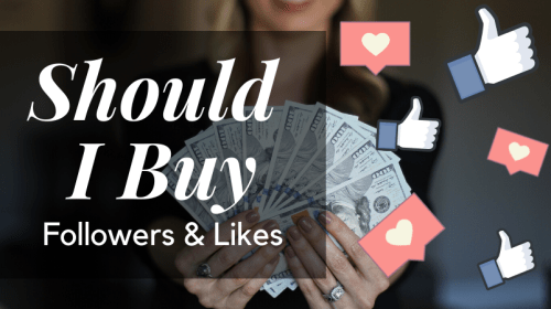 Buying Followers & Likes (Good or Bad Idea?)