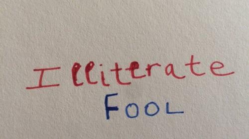 An Illiterate Fool
