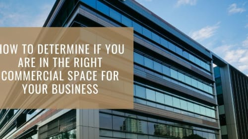 How to Determine if You are in the Right Commercial Space for Your Business