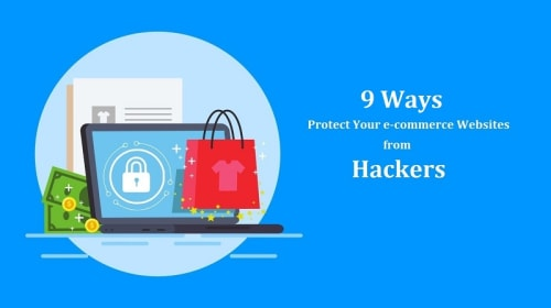 9 Ways to Protect E-Commerce Websites from Hackers