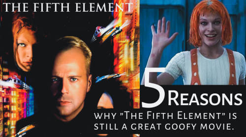 "5 Reasons why ""The Fifth Element"" (1997) is still a great goofy movie."