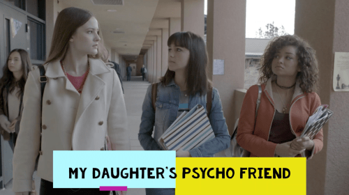 Lifetime Review: 'My Daughter's Psycho Friend'