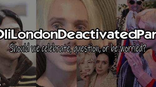 #OliLondonDeactivatedParty
