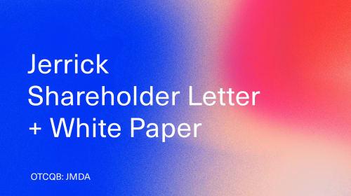 Jerrick (OTCQB: JMDA): FY 2019 Shareholder Letter + White Paper