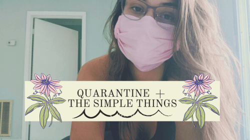 QUARANTINE + THE SIMPLE THINGS