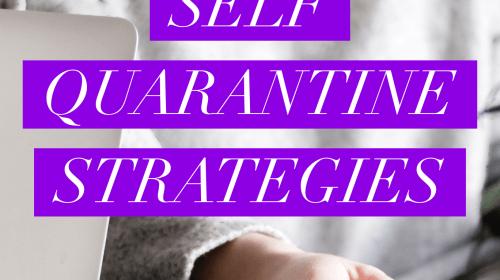 Make Self Quarantine Work For You