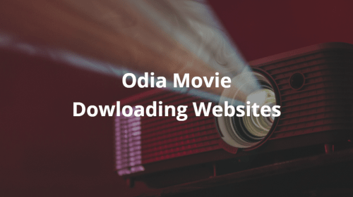 List of Odia Movie Downloading Websites