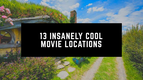 13 Insanely Cool Movie Locations