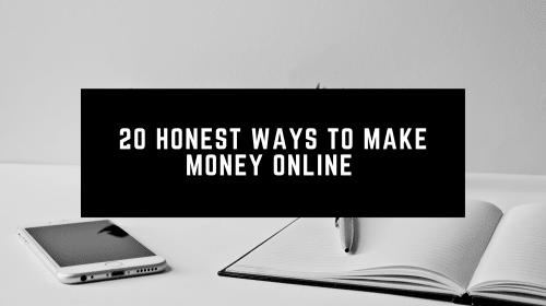 20 Honest Ways to Make Money Online (Income Included)