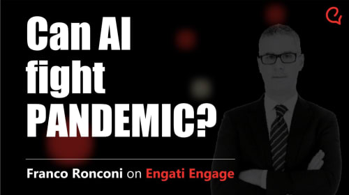 Can AI fight the Pandemic? | Franco Ronconi | Engati Engage