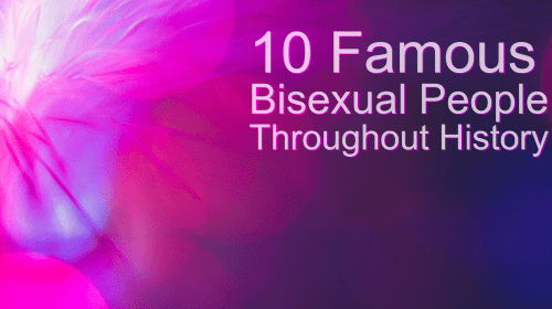 10 Famous Bisexual People From Throughout History