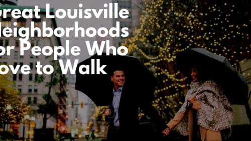Great Louisville Neighborhoods for People Who Love to Walk