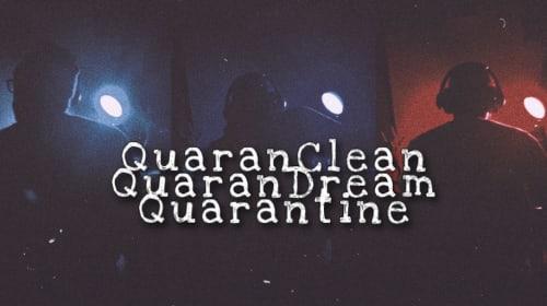 QuaranClean QuaranDream Quarantine (Playlist)