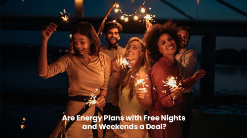 Are Energy Plans with Free Nights and Weekends a Deal?
