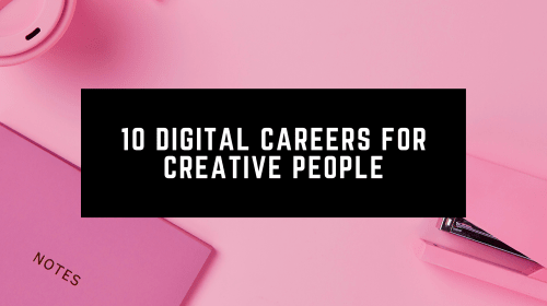 10 Digital Careers for Creative People