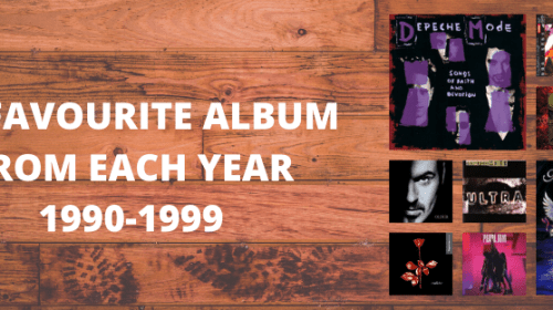 My Favourite Album From Each Year (1990-1999)