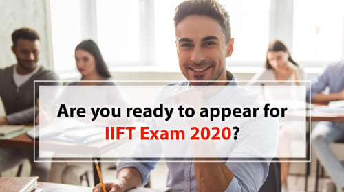 Are you ready to appear for IIFT Exam 2020?