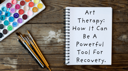 Art Therapy - How It Can Be A Useful Tool In Recovery.