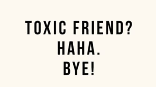 Toxic Friendships