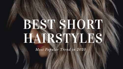Short Hairstyles -The Best Short Layered Haircuts