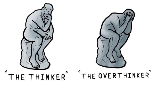 The Over-thinker