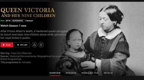 "A Filmmaker's Review: ""Queen Victoria and Her Nine Children"" (Netflix, 2018)"