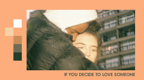 if you decide to love someone.