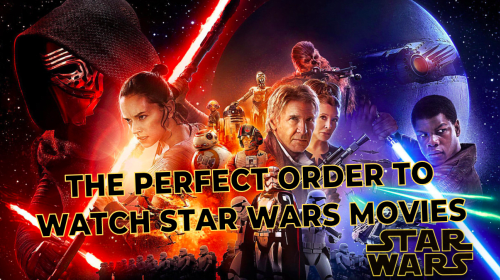 The Perfect Order to Watch the Star Wars Movies