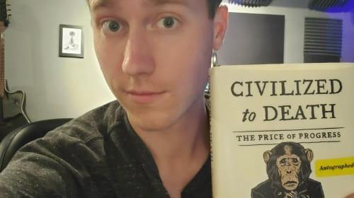 'Civilized to Death: The Price of Progress'