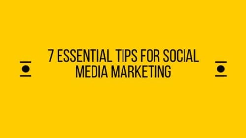 7 Essential Tips for Social Media Marketing