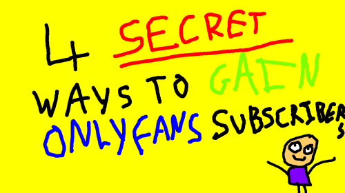 4 SECRET Ways to Gain OnlyFans Subscribers