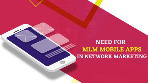 Need For MLM Mobile Apps In Network Marketing