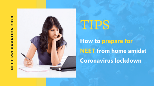 Tips on how to prepare for NEET from home amidst Coronavirus lockdown