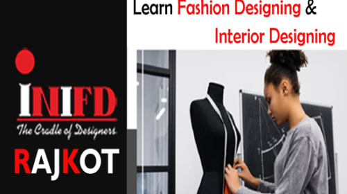 INIFD Rajkot - Learn Fashion Designing & Interior Designing Course