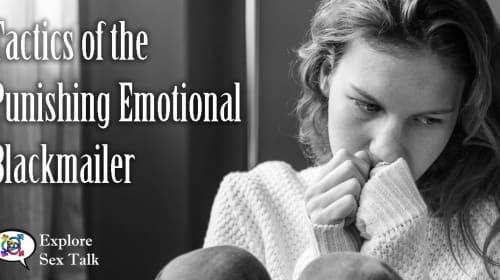 The Punishing Emotional Blackmailer