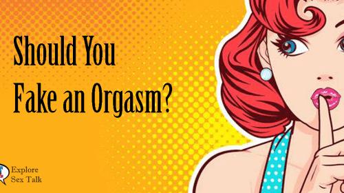 Should You Fake an Orgasm?