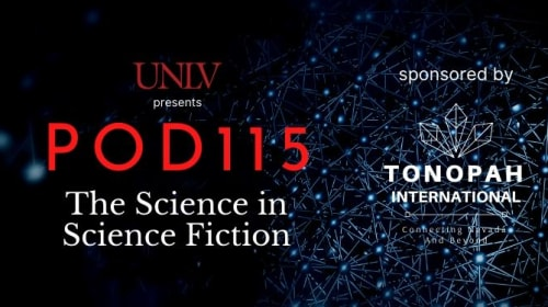 UNLV Students Podcast: Where Science Fiction means Real Science