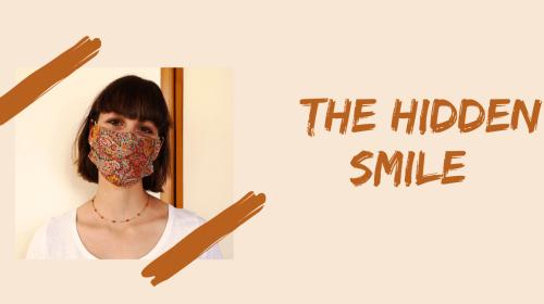 A SMILE HIDDEN BEHIND QUARANTINE