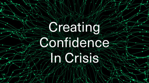 Creating Confidence In Crisis