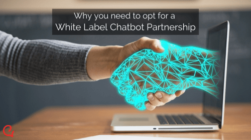 Why you need to invest in a White Label Chatbot Partnership | Engati
