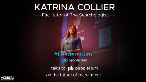 Recruiting with a touch of human – Katrina Collier [Interview] |LeadersHum