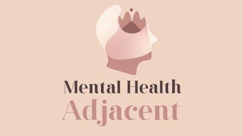 Mental Health Adjacent: Podcast All About Mental Health