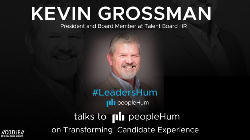 The Future Of Candidate Experience – Kevin Grossman [Interview]