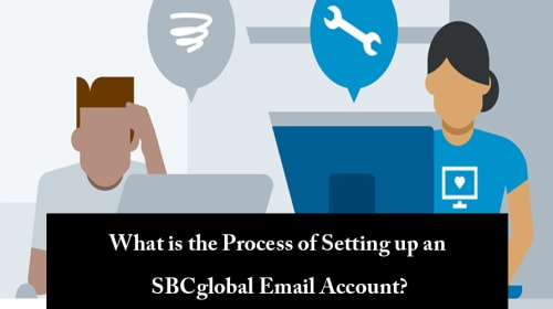 What is the Process of Setting up an SBCglobal Email Account?