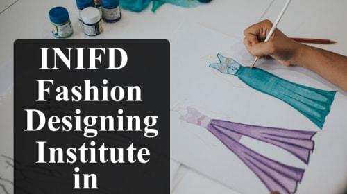 INIFD Fashion Designing Institute in Rajkot