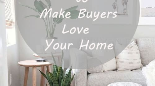7 Simple Tricks To Make Buyers Love Your House