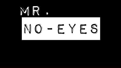 Mr. No-Eyes