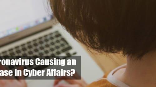 Is the Coronavirus Causing an Increase in Cyber Affairs?