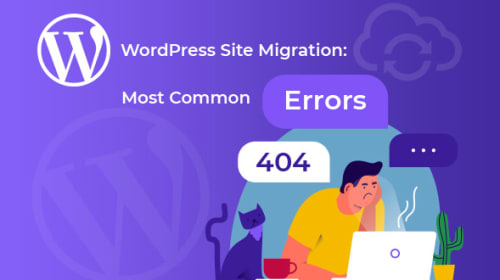WordPress Site Migration: Most Common Errors