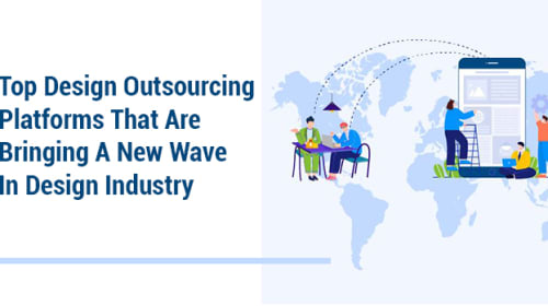Top Design Outsourcing Platforms That Are Bringing A New Wave in the Design Industry